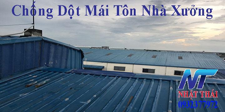 Chống dột mái tôn nhà xưởng Bình Dương, Đồng Nai, TPHCM