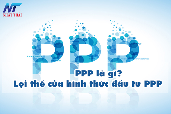 PPP là gì? Lợi thế của hình thức đầu tư PPP
