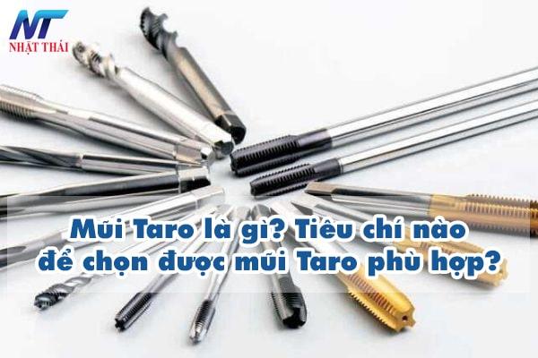 Mũi Taro là gì? Tiêu chí nào để chọn được mũi Taro phù hợp?