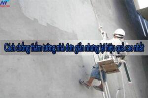 Cách chống thấm tường nhà đơn giản nhưng mang lại hiệu quả cao nhất