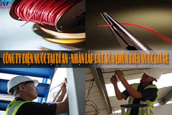 Công ty điện nước tại Dĩ An - Nhận lắp đặt, sửa chữa điện nước giá rẻ